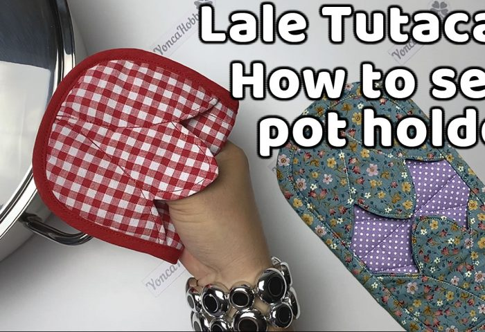 Lale Tutacak - How to sew pot holder - Yoncahobby